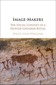 Image-MakersThe Social Context of a Hunter-Gatherer Ritual【電子書籍】[ David Lewis-Williams ]
