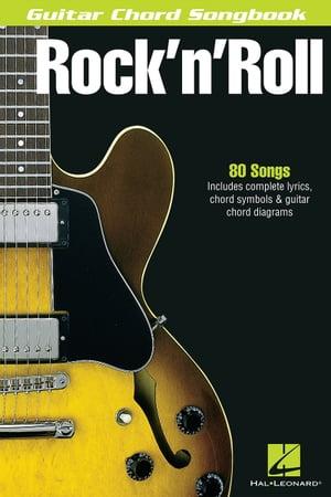 Rock 'n' Roll - Guitar Chord Songbook【電子書籍】[ Hal Leonard Corp. ]