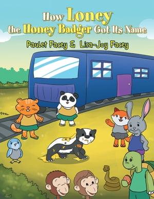 洋書, BOOKS FOR KIDS How Loney the Honey Badger Got Its Name Paulet Facey
