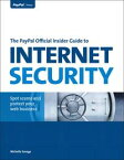 The PayPal Official Insider Guide to Internet SecuritySpot scams and protect your online business【電子書籍】[ Michelle Savage ]