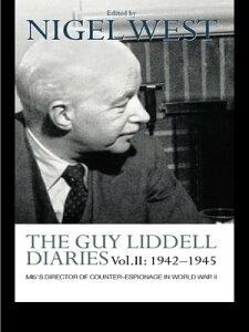 The Guy Liddell Diaries Vol.II: 1942-1945MI5's Director of Counter-Espionage in World War II【電子書籍】