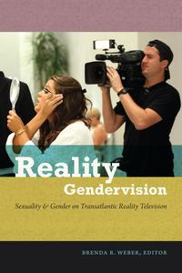 Reality GendervisionSexuality and Gender on Transatlantic Reality Television【電子書籍】