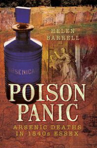 Poison PanicArsenic Deaths in 1840s Essex【電子書籍】[ Helen Barrell ]