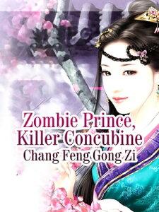 Zombie Prince, Killer ConcubineVolume 3【電子書籍】[ Chang Fenggongzi ]