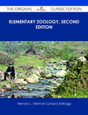 Elementary Zoology, Second Edition - The Original Classic Edition【電子書籍】[ Vernon L. (Vernon Lyman) Kellogg ]