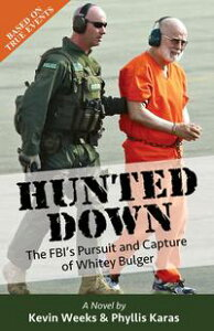 Hunted DownThe FBI's Pursuit and Capture of Whitey Bulger【電子書籍】[ Kevin Weeks ]
