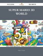 Super Mario 3D World 54 Success Secrets - 54 Most Asked Questions On Super Mario 3D World - What You Need To Know【電子書籍】[ William Chandler ]