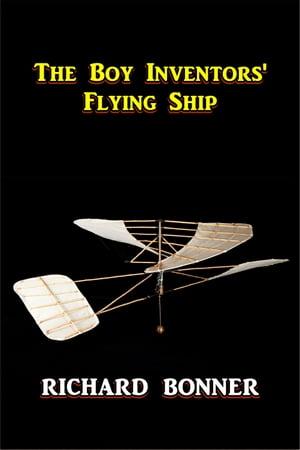 洋書, BOOKS FOR KIDS The Boy Inventors Flying Ship Richard Bonner