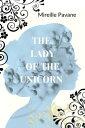 楽天Kobo電子書籍ストアで買える「The Lady of the Unicorn【電子書籍】[ Mireille Pavane ]」の画像です。価格は106円になります。
