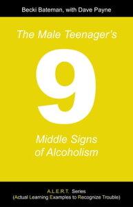 The Male Teenager's Nine Middle Signs of Alcoholism【電子書籍】[ Becki Bateman ]
