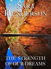 The Strength of Our Dreams【電子書籍】[ Sara Henderson ]