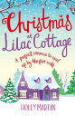 Christmas at Lilac CottageA perfect romance to curl up by the fire with【電子書籍】[ Holly Martin ]