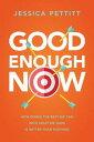 楽天Kobo電子書籍ストアで買える「Good Enough NowHow Doing the Best We Can With What We Have is Better Than Nothing【電子書籍】[ Jessica Pettitt ]」の画像です。価格は1,242円になります。