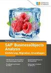 SAP BusinessObjects Analysis - Einf?hrung, Migration, Grundlagen【電子書籍】[ Angelika Bode ]