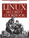 Linux Security CookbookSecurity Tools & Techniques【電子書籍】[ Daniel J. Barrett ]