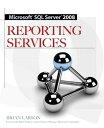 Microsoft SQL Server 2008 Reporting Services【電子書籍】[ Brian Larson ]