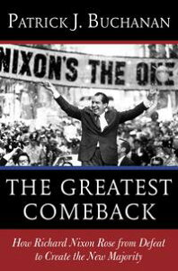 The Greatest ComebackHow Richard Nixon Rose from Defeat to Create the New Majority【電子書籍】[ Patrick J. Buchanan ]