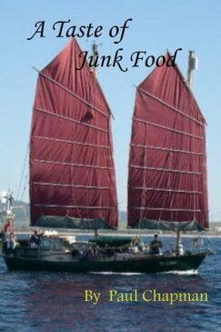 A Taste of Junk Food【電子書籍】[ Paul Chapman ]