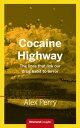 楽天Kobo電子書籍ストアで買える「Cocaine HighwayThe lines that link our drug habit to terror【電子書籍】[ Alex Perry ]」の画像です。価格は320円になります。