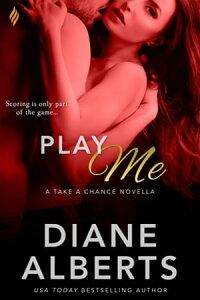 Play Me【電子書籍】[ Diane Alberts ]