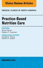 Practice-Based Nutrition Care, An Issue of Medical Clinics of North America, E-Book【電子書籍】[ Scott Kahan, MD, MPH ]