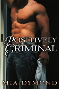 Positively Criminal (Primrose, Minnesota Book 2)【電子書籍】[ Mia Dymond ]
