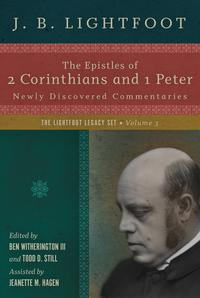 The Epistles of 2 Corinthians and 1 PeterNewly Discovered Commentaries【電子書籍】[ J. B. Lightfoot ]