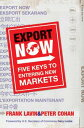 Export NowFive Keys to Entering New Markets【電子書籍】[ Frank Lavin ]