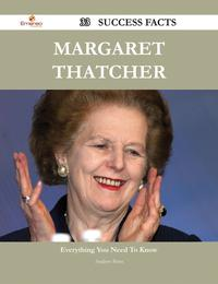 Margaret Thatcher 33 Success Facts - Everything you need to know about Margaret Thatcher【電子書籍】[ Andrew Potts ]