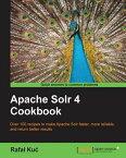 Apache Solr 4 Cookbook【電子書籍】[ Rafa? Ku? ]
