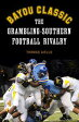Bayou ClassicThe Grambling-Southern Football Rivalry【電子書籍】[ Thomas Aiello ]