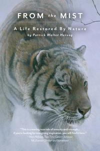 From The MistA Life Restored by Nature【電子書籍】[ Patrick Walter Herzog ]