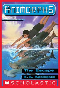 The Escape (Animorphs #15)【電子書籍】[ Katherin Applegate ]
