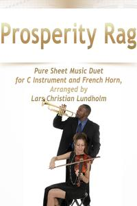 Prosperity Rag Pure Sheet Music Duet for C Instrument and French Horn, Arranged by Lars Christian Lundholm【電子書籍】[ Pure Sheet Music ]
