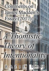 Comments on James Madden's Essay (2017) A Thomistic Theory of Intentionality【電子書籍】[ Razie Mah ]