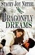 Dragonfly Dreams【電子書籍】[ Stacey Joy Netzel ]