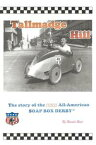 Tallmadge HillThe Story of the 1935 All-American Soap Box Derby【電子書籍】[ Ronald Reed ]