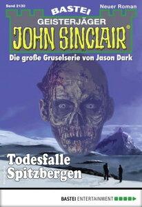 John Sinclair 2130 - Horror-SerieTodesfalle Spitzbergen【電子書籍】[ Rafael Marques ]