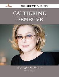 Catherine Deneuve 127 Success Facts - Everything you need to know about Catherine Deneuve【電子書籍】[ Florence Gallegos ]