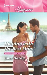 Holiday with the Best Man【電子書籍】[ Kate Hardy ]
