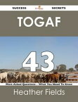 TOGAF 43 Success Secrets - 43 Most Asked Questions On TOGAF - What You Need To Know【電子書籍】[ Heather Fields ]