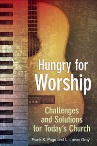 Hungry for WorshipChallenges and Solutions for Today's Church【電子書籍】[ Frank S. Page ]