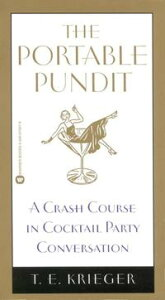The Portable PunditA Crash Course in Cocktail Party Conversation【電子書籍】[ T. E. Krieger ]