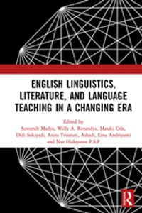 English Linguistics, Literature, and Language Teaching in a Changing EraProceedings of the 1st International Conference on English Linguistics, Literature, and Language Teaching (ICE3LT 2018), September 27-28, 2018, Yogyakarta, Indonesia【電子書籍】