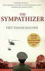 The SympathizerWinner of the Pulitzer Prize for Fiction【電子書籍】[ Viet Thanh Nguyen ]