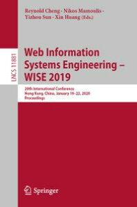 Web Information Systems Engineering ? WISE 201920th International Conference, Hong Kong, China, January 19?22, 2020, Proceedings【電子書籍】