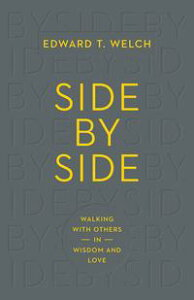Side by SideWalking with Others in Wisdom and Love【電子書籍】[ Edward T. Welch ]