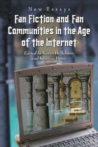 Fan Fiction and Fan Communities in the Age of the Internet: New EssaysNew Essays【電子書籍】[ Karen Hellekson, Kristina Busse ]