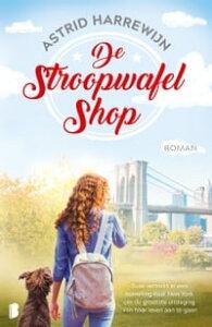 De stroopwafelshopSuze vertrekt in een opwelling naar New York om de grootste uitdaging van haar leven aan te gaan【電子書籍】[ Astrid Harrewijn ]