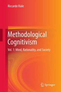 Methodological CognitivismVol. 1: Mind, Rationality, and Society【電子書籍】[ Riccardo Viale ]